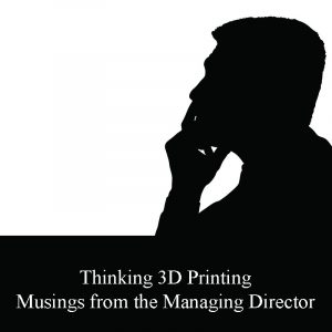 Musing on 3D Printing