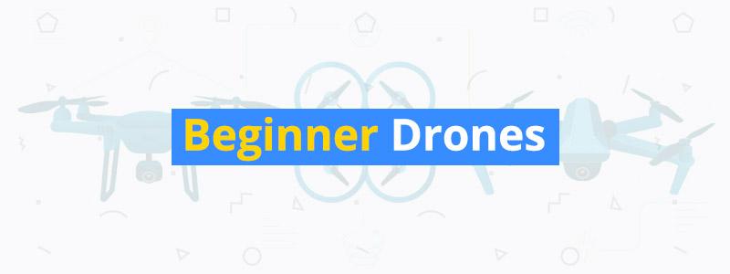 best beginner drones of 2018 top 10 starter drones oct 2018