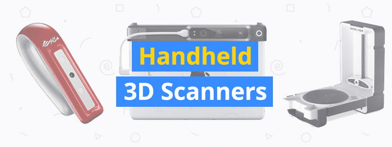 Best Handheld and Desktop 3D Scanners of 2019