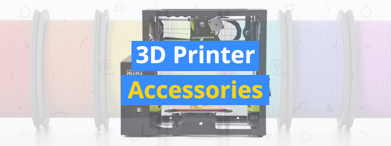 20 Best Accessories for 3D Printers