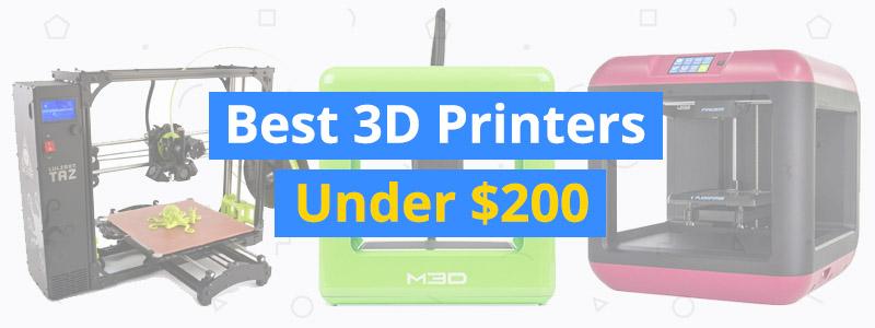 best-3d-printers-under-200