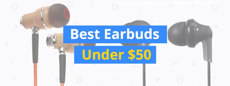 10 Best Earbuds Under $50
