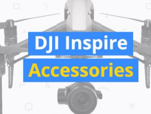 Best Accessories for DJI Inspire 1 and Inspire 2 Drones