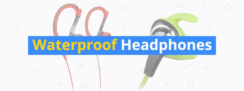 Best Waterproof Headphones of 2018