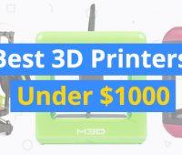 best-3d-printers-under-1000