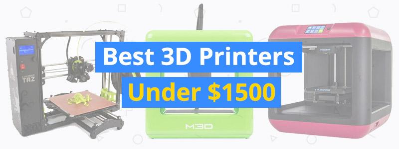best-3d-printers-under-1500