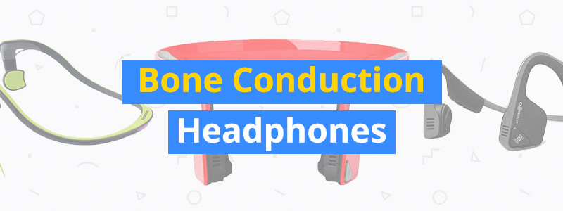 Best Bone Conduction Headphones of 2019