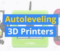 best-autoleveling-3d-printers