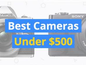 Best Cameras Under $500 in 2019