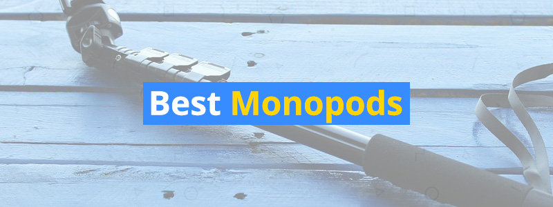 6 Best Monopods in 2019 for DSLRs