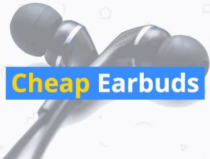 Best Cheap Earbuds Under $20, $25, and $30