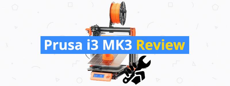 Original Prusa i3 MK3 Review