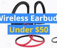 best-wireless-earbuds-under-50