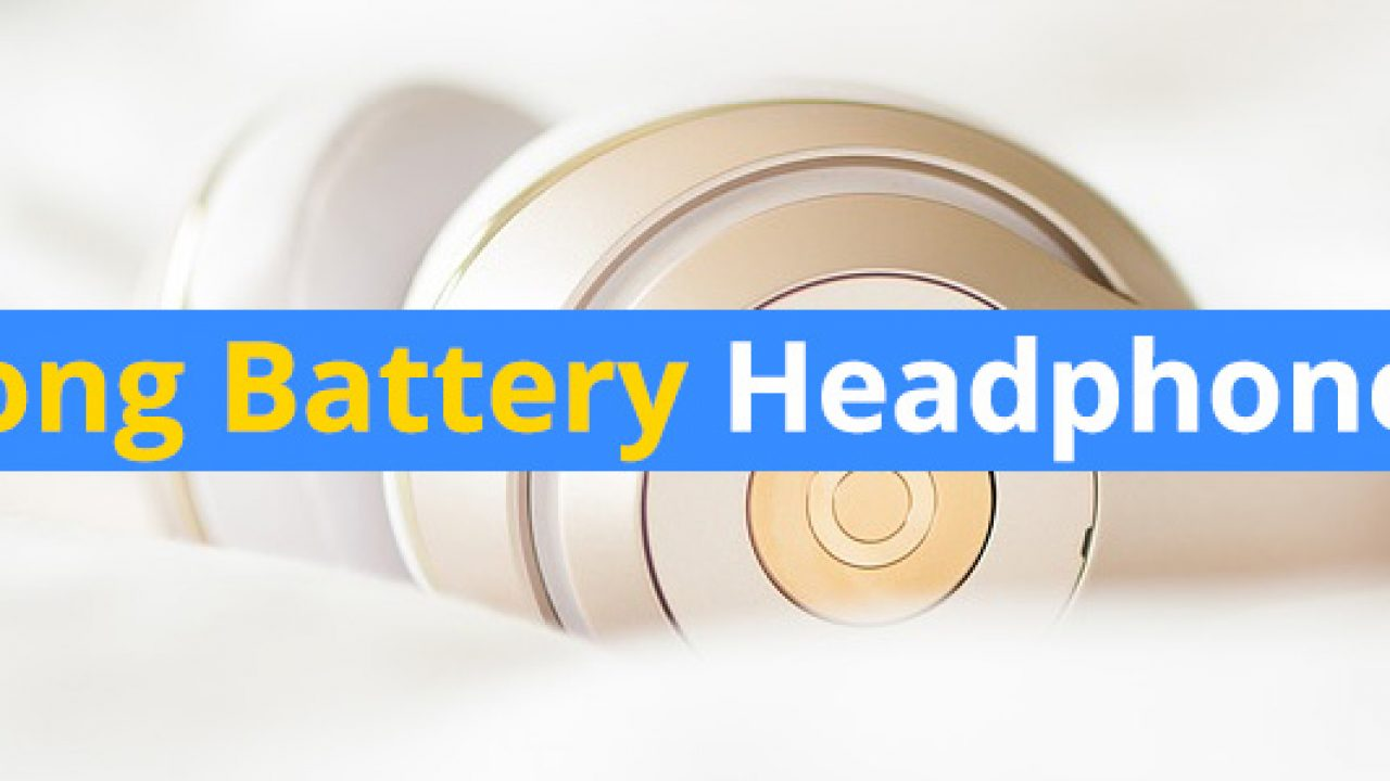 10 Longest Battery Life Bluetooth Headphones And Earbuds 3d Insider
