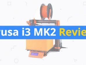 Original Prusa i3 MK2S Review