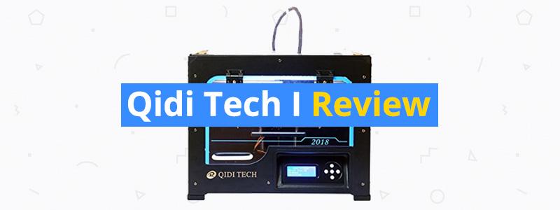 Qidi Tech I 3D Printer Review