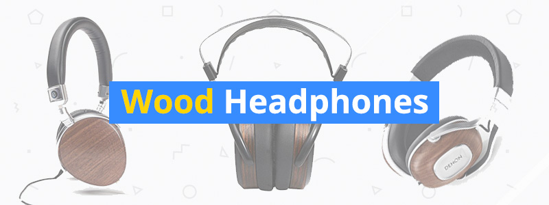 Best Wood Headphones of 2019