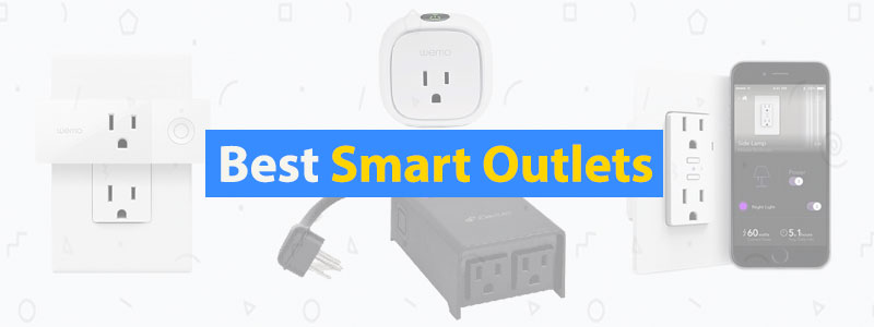 7 Best Smart Outlets: Amazon Alexa, HomeKit, Google - 3D Insider