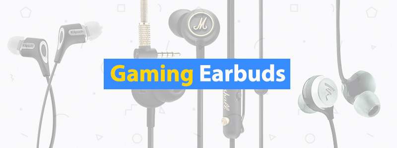 6 Best Gaming Earbuds of 2019