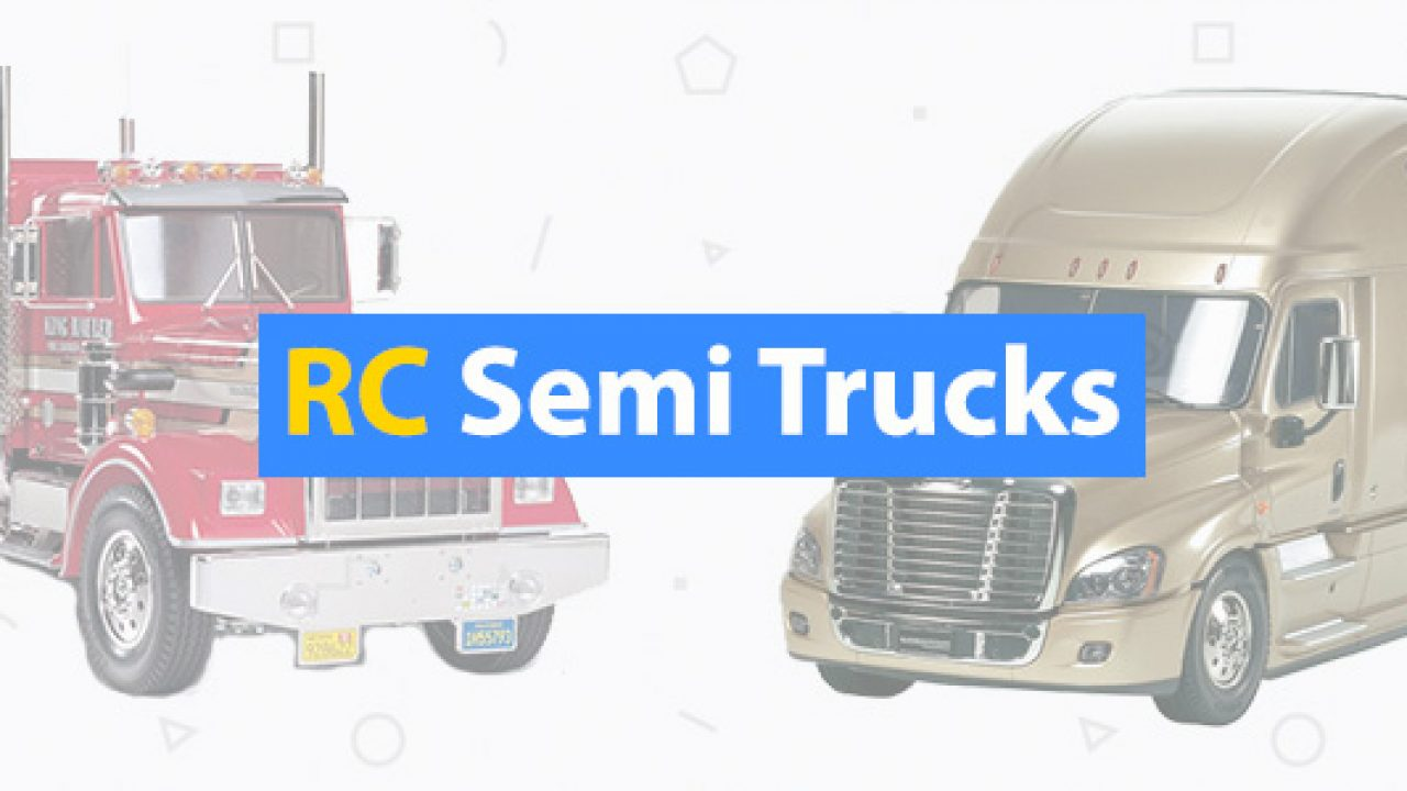 7 Best Rc Semi Trucks 18 Wheeler Scale Semis 3d Insider