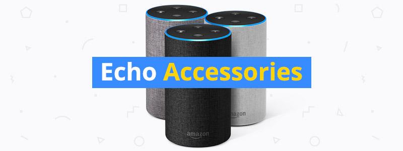 11 Best Amazon Echo Accessories