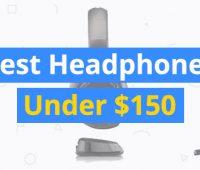 best-headphones-under-150