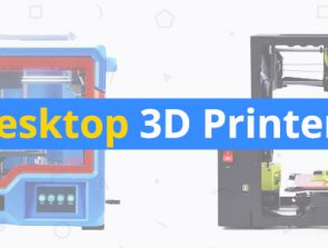 6 Best Desktop 3D Printers