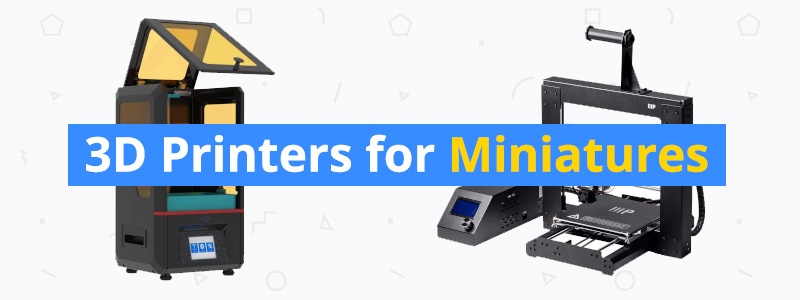 Best 3D Printer for Miniatures