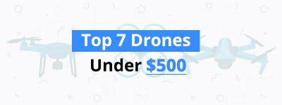 best-drones-under-500