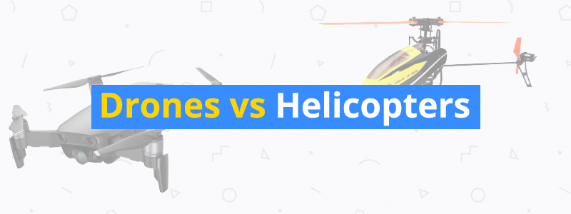 Drones vs. Helicopters