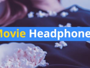 10 Best Headphones for Movies and TV Shows