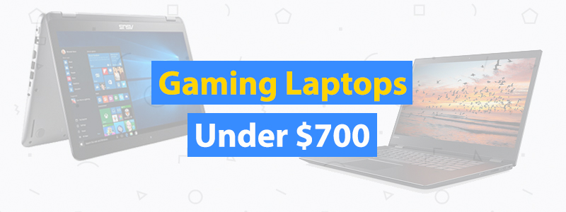 Gaming-Laptops-Under-$700-1