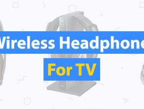 Best Wireless Headphones for TV