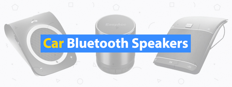 8 Best Bluetooth Speakers for Cars