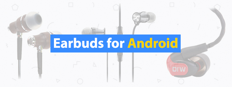 10 Best Earbuds for Android