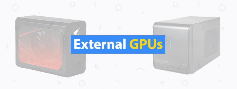 5 Best External GPUs for Laptops