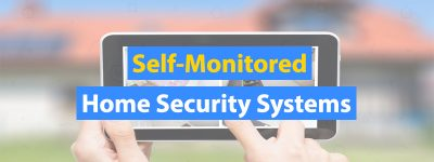 Self-Monitored-Home-Security-Systems3