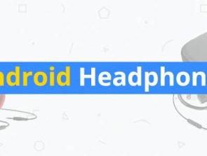 10 Best Android Headphones