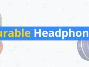 8 Most Durable Headphones