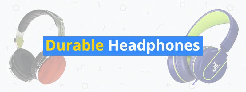 8 Most Durable Headphones