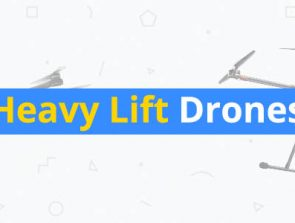6 Best Heavy Lift Drones