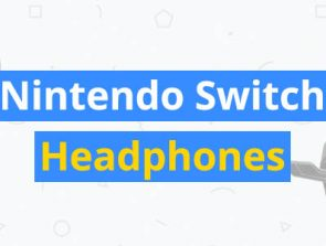 6 Best Nintendo Switch Headphones