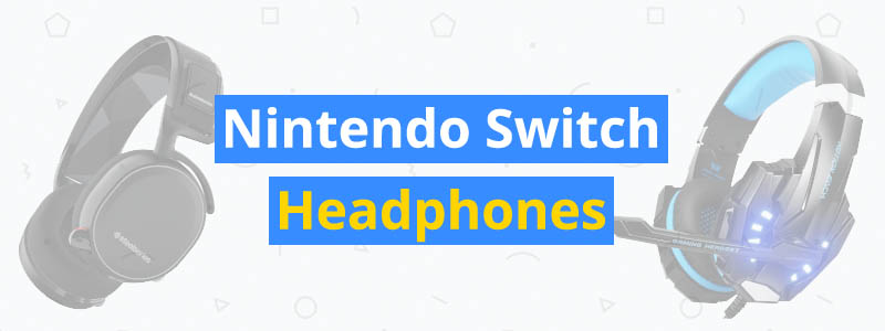 6 Best Nintendo Switch Headphones: Wired and Wireless - 3D