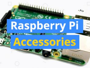 9 Best Raspberry Pi Accessories