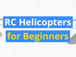 Remote Control Helicopters for Beginners