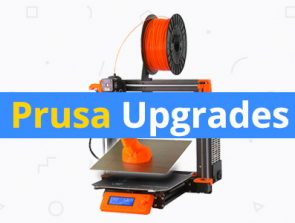Best Upgrades for Original Prusa i3 MK2S and MK3