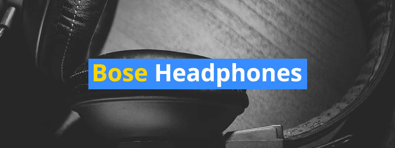 Bose Headphones and Earbuds Comparison