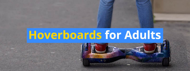 11 Best Hoverboards for Adults