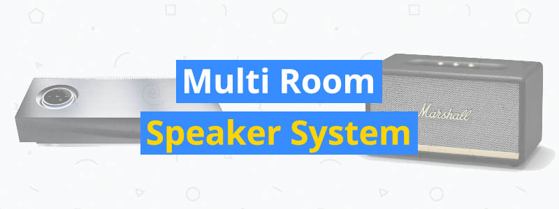 best multi room speaker system
