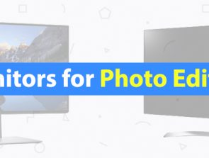 5 Best Monitors for Photo Editing